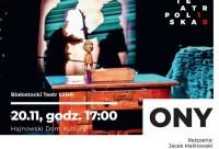 """Spektakl familijny """"ONY"""" – 20.11.2018"""